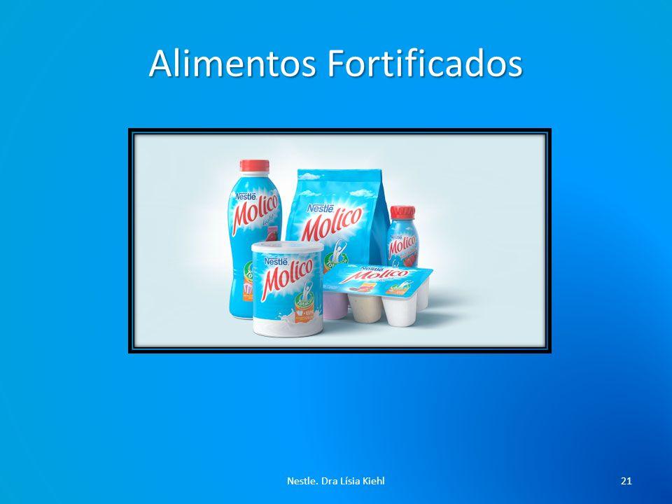 Alimentos Fortificados Nestle. Dra Lísia Kiehl21