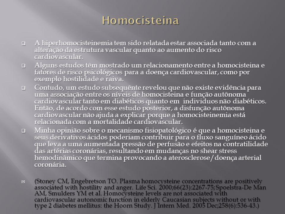 A hiperhomocisteinemia tem sido relatada estar associada tanto com a alteração da estrutura vascular quanto ao aumento do risco cardiovascular. A hipe