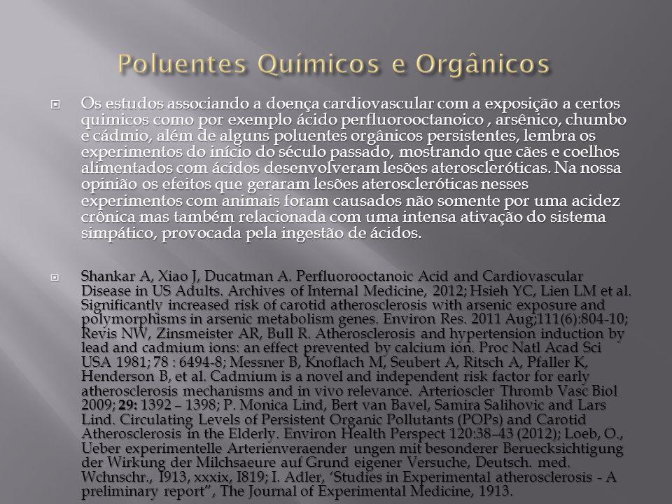 Os estudos associando a doença cardiovascular com a exposição a certos quimicos como por exemplo ácido perfluorooctanoico, arsênico, chumbo e cádmio,