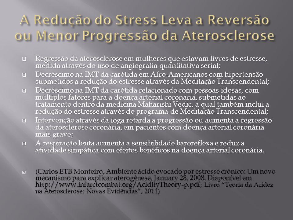 Regressão da aterosclerose em mulheres que estavam livres de estresse, medida através do uso de angiografia quantitativa serial; Regressão da ateroscl