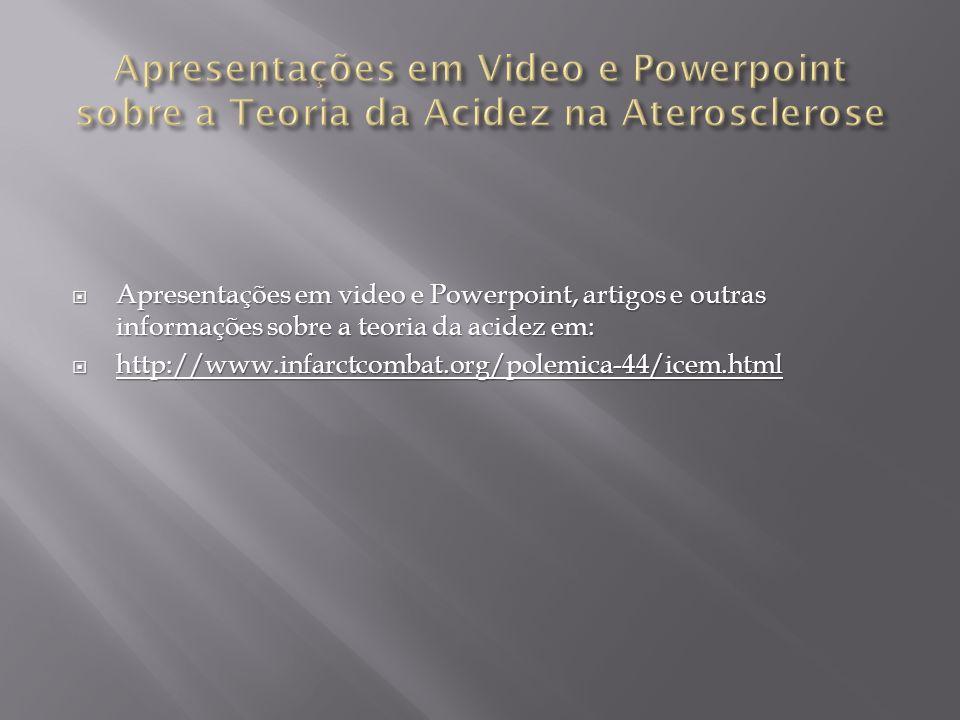 Apresentações em video e Powerpoint, artigos e outras informações sobre a teoria da acidez em: Apresentações em video e Powerpoint, artigos e outras i