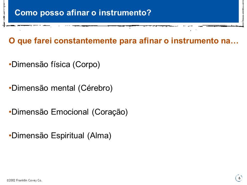 ©2002 Franklin Covey Co.6 Como posso afinar o instrumento.