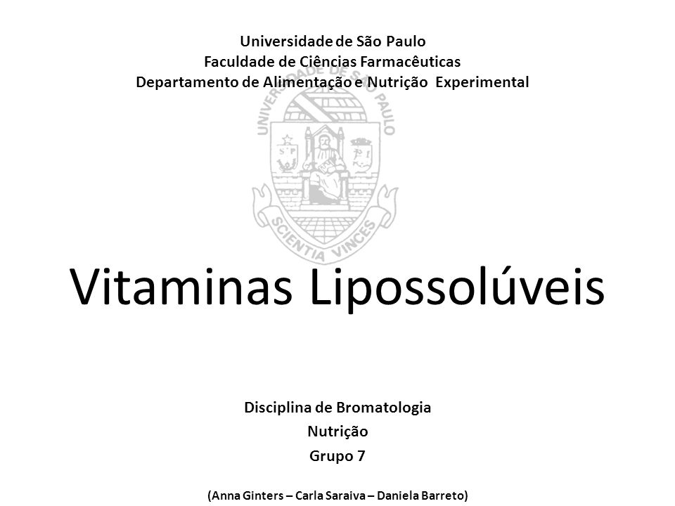 Universidade de São Paulo Faculdade de Ciências Farmacêuticas Departamento de Alimentação e Nutrição Experimental Vitaminas Lipossolúveis Disciplina d