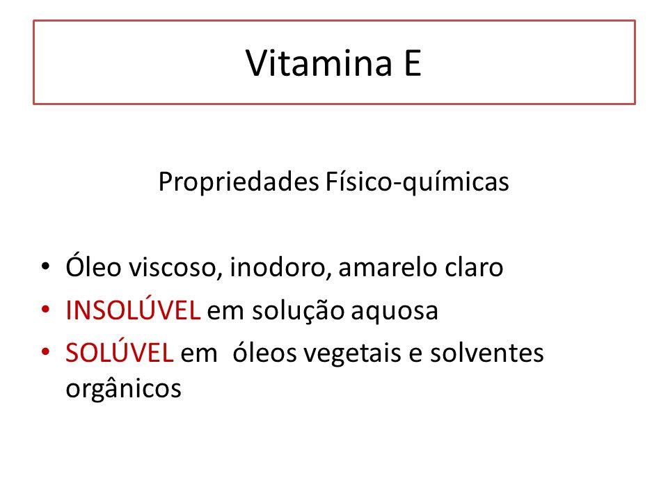 Propriedades Físico-químicas Óleo viscoso, inodoro, amarelo claro INSOLÚVEL em solução aquosa SOLÚVEL em óleos vegetais e solventes orgânicos Vitamina