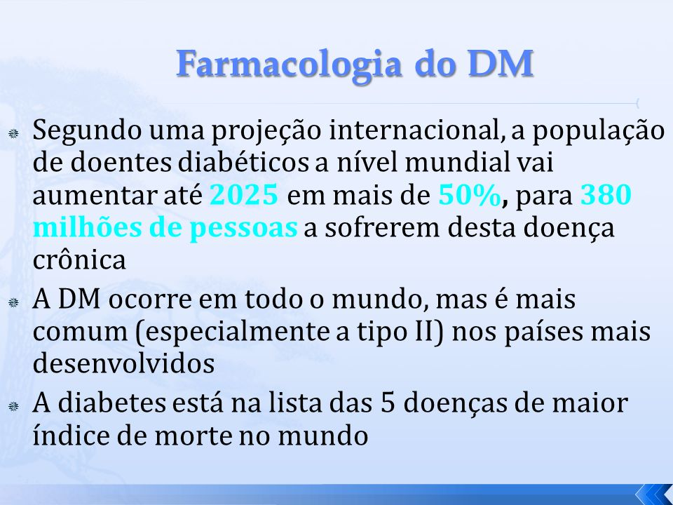 Segundo uma projeção internacional, a população de doentes diabéticos a nível mundial vai aumentar até 2025 em mais de 50%, para 380 milhões de pessoa