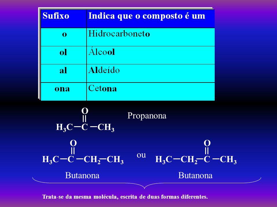 Na pentanona e em outras cetonas maiores começa a haver mais de uma possibilidade para o posicionamento da carbonila.