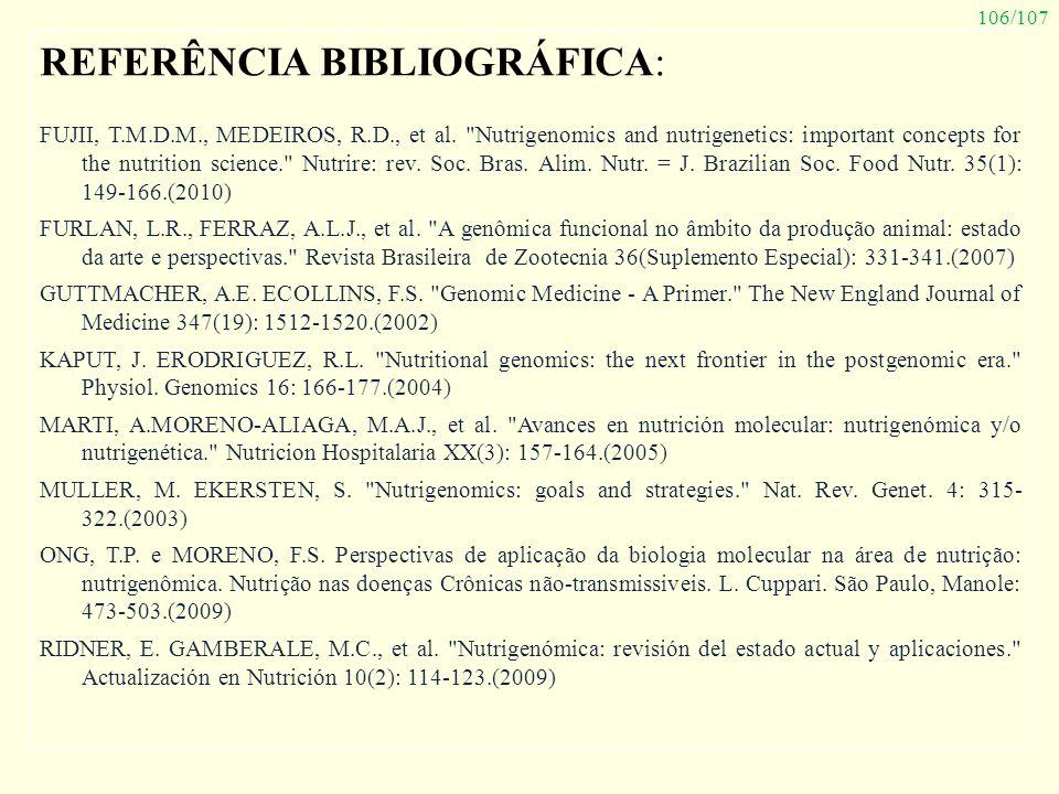 106/107 REFERÊNCIA BIBLIOGRÁFICA: FUJII, T.M.D.M., MEDEIROS, R.D., et al.