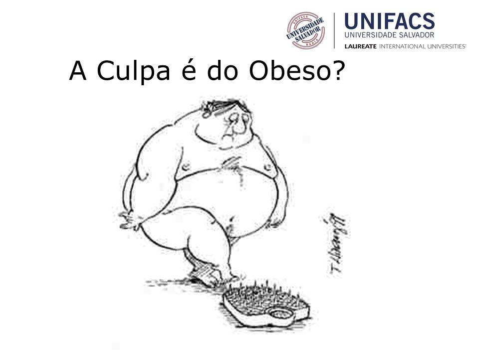 A Culpa é do Obeso?