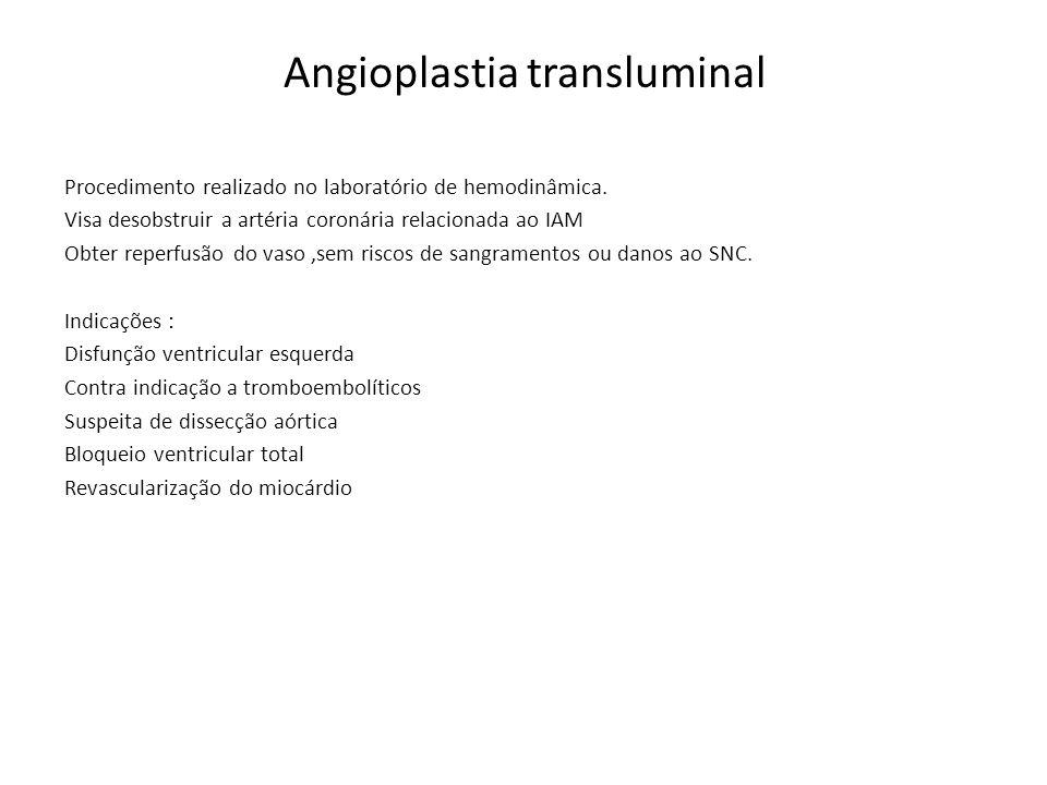Angioplastia de resgate Indicados para paciente submetido ao tratamento trombolítico,com sinais e sintomas de disfunção do ventrículo esquerdo,ou grande área em risco e que não apresentou sinais de reperfusão em até 1h após infusão do medicamento.