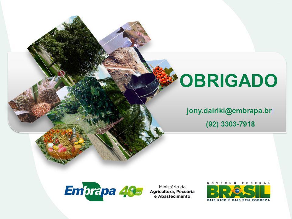 OBRIGADO jony.dairiki@embrapa.brrr (92) 3303-7918