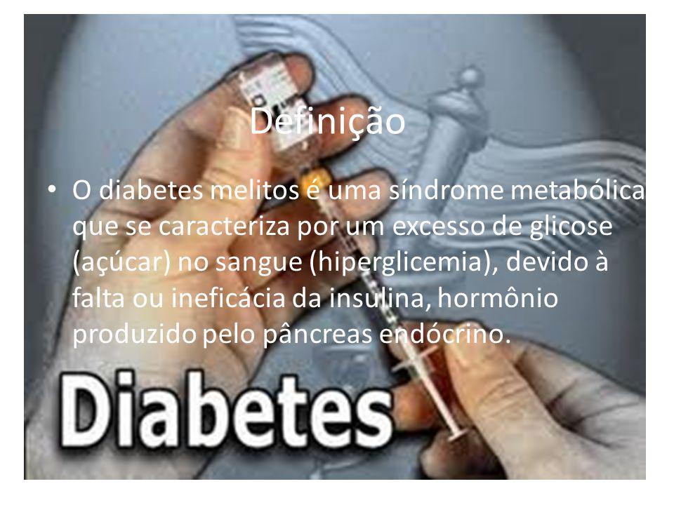 Definição O diabetes melitos é uma síndrome metabólica que se caracteriza por um excesso de glicose (açúcar) no sangue (hiperglicemia), devido à falta ou ineficácia da insulina, hormônio produzido pelo pâncreas endócrino.