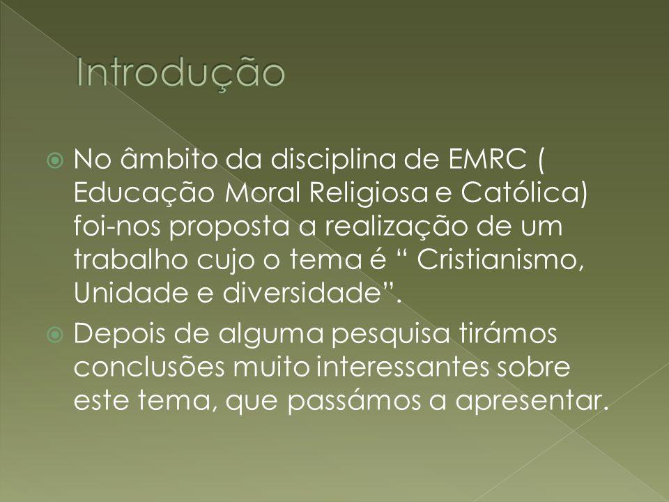 No âmbito da disciplina de EMRC ( Educação Moral Religiosa e Católica) foi-nos proposta a realização de um trabalho cujo o tema é Cristianismo, Unidad