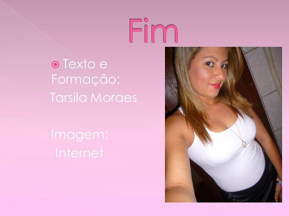 Texto e Formação: Tarsila Moraes Imagem: Internet
