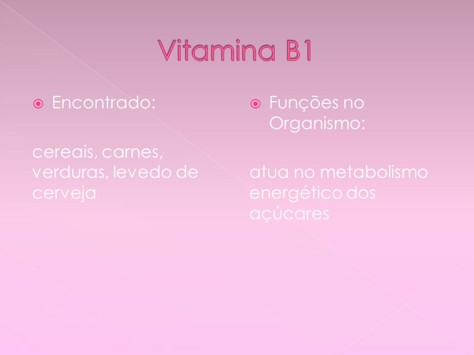 Encontrado: Leites, carnes, verduras Funções no Organismo: atua no metabolismo de enzimas, proteção no sistema nervoso.