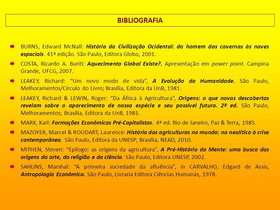 BIBLIOGRAFIA BURNS, Edward McNall: História da Civilização Ocidental: do homem das cavernas às naves espaciais. 41ª edição. São Paulo, Editora Globo,