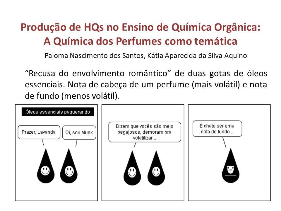 Produção de HQs no Ensino de Química Orgânica: A Química dos Perfumes como temática Recusa do envolvimento romântico de duas gotas de óleos essenciais