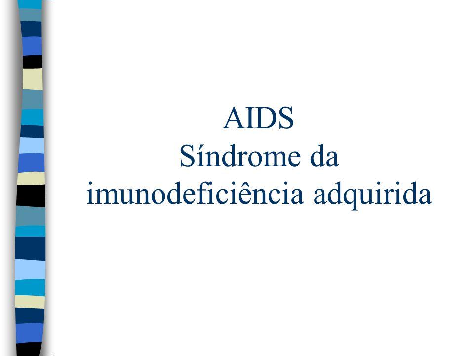 AIDS Síndrome da imunodeficiência adquirida