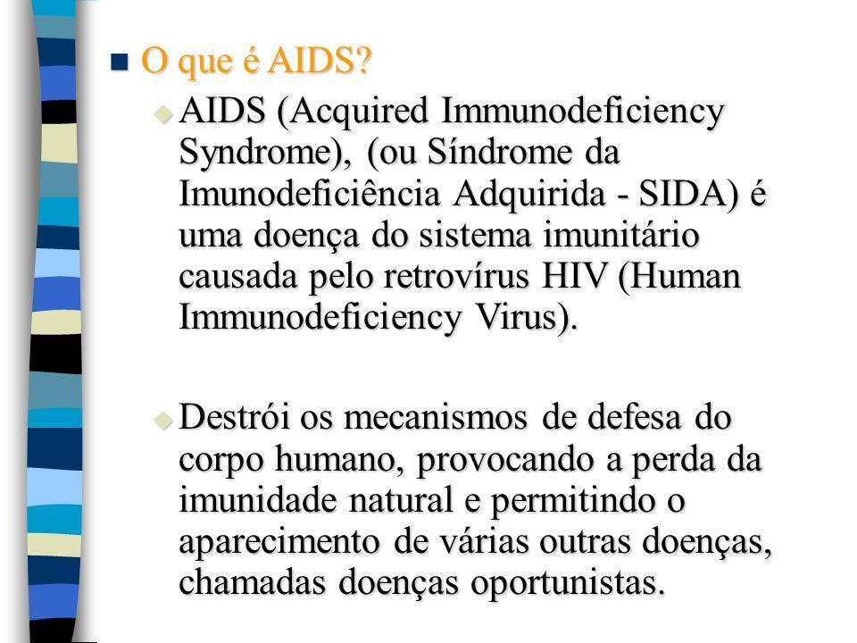 O que é AIDS? O que é AIDS? AIDS (Acquired Immunodeficiency Syndrome), (ou Síndrome da Imunodeficiência Adquirida - SIDA) é uma doença do sistema imun