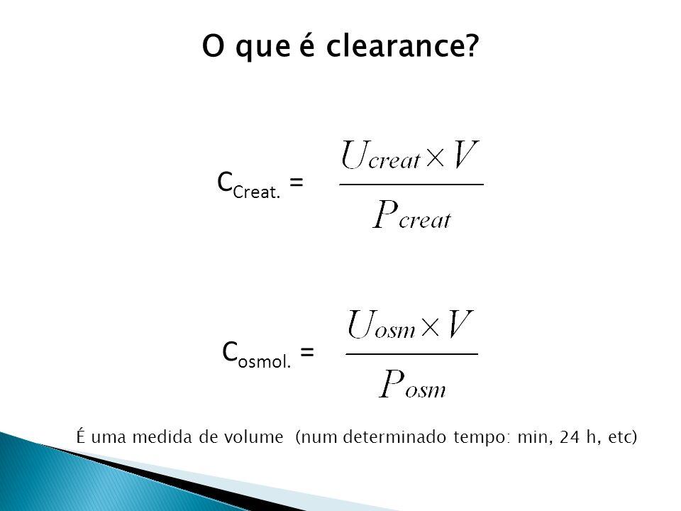 O que é clearance.C Creat. = C osmol.