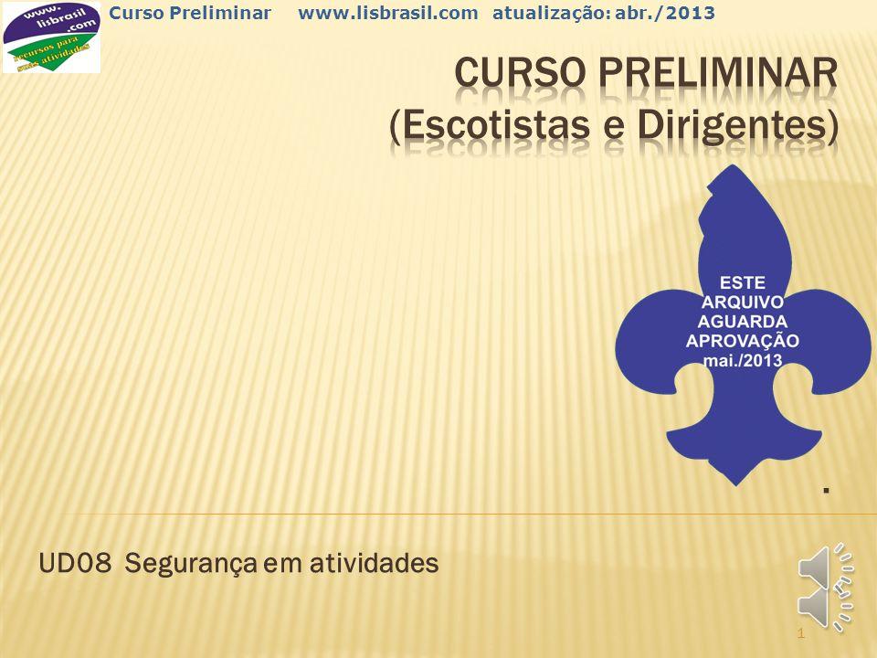 1 Curso Preliminar www.lisbrasil.com atualização: abr./2013. UD08 Segurança em atividades