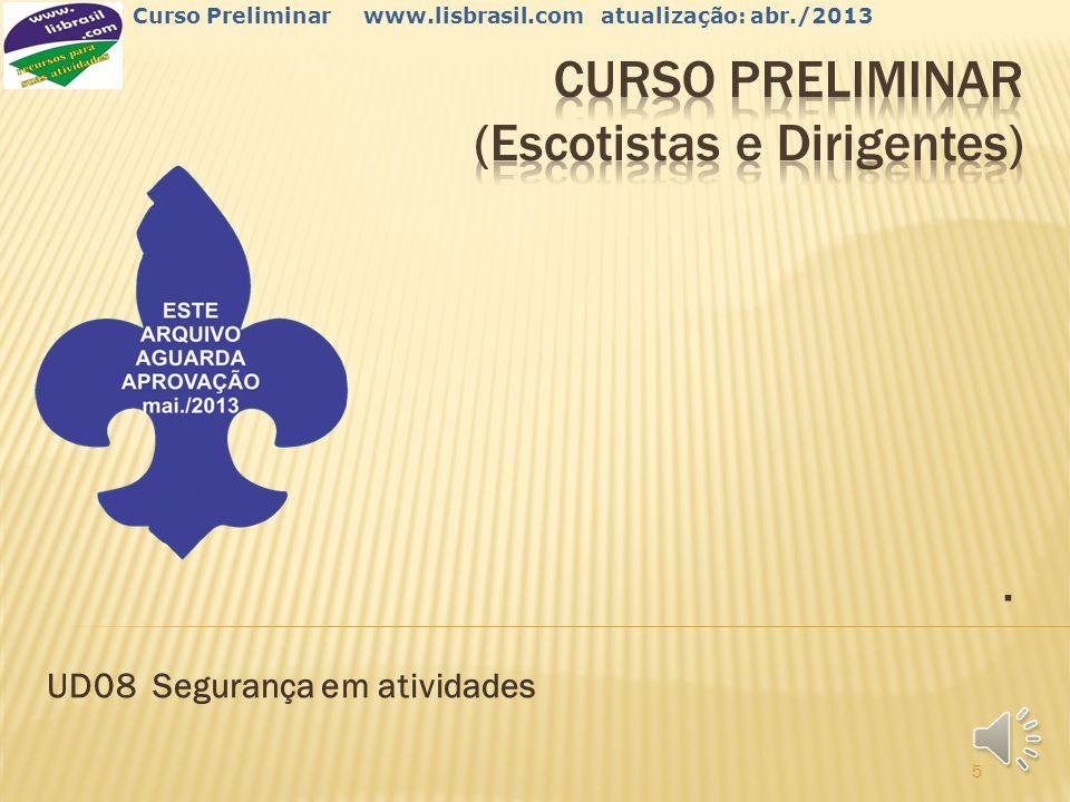 4 Curso Preliminar www.lisbrasil.com atualização: abr./2013 RESUMINDO...
