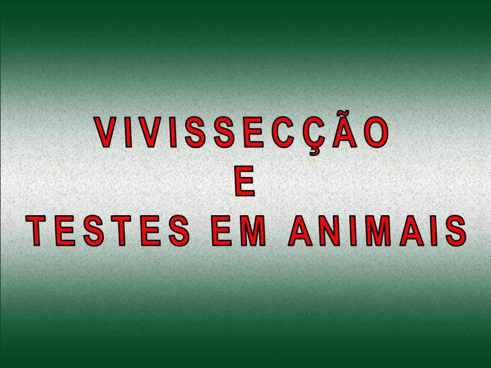 VIVISSECÇÃO: Dissecação de animais VIVOS para estudos.