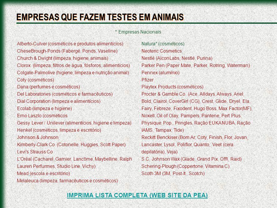 EMPRESAS QUE FAZEM TESTES EM ANIMAIS IMPRIMA LISTA COMPLETA (WEB SITE DA PEA) Alberto-Culver (cosméticos e produtos alimentícios) CheseBrough-Ponds (F