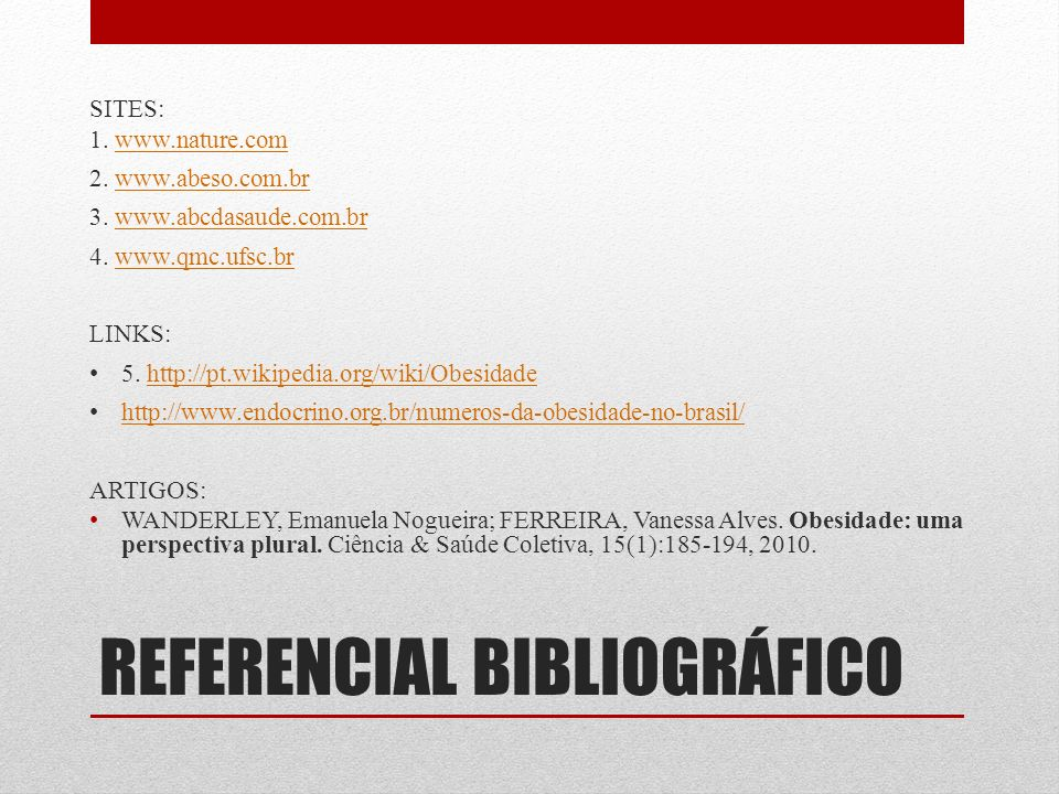 REFERENCIAL BIBLIOGRÁFICO SITES: 1.www.nature.comwww.nature.com 2.