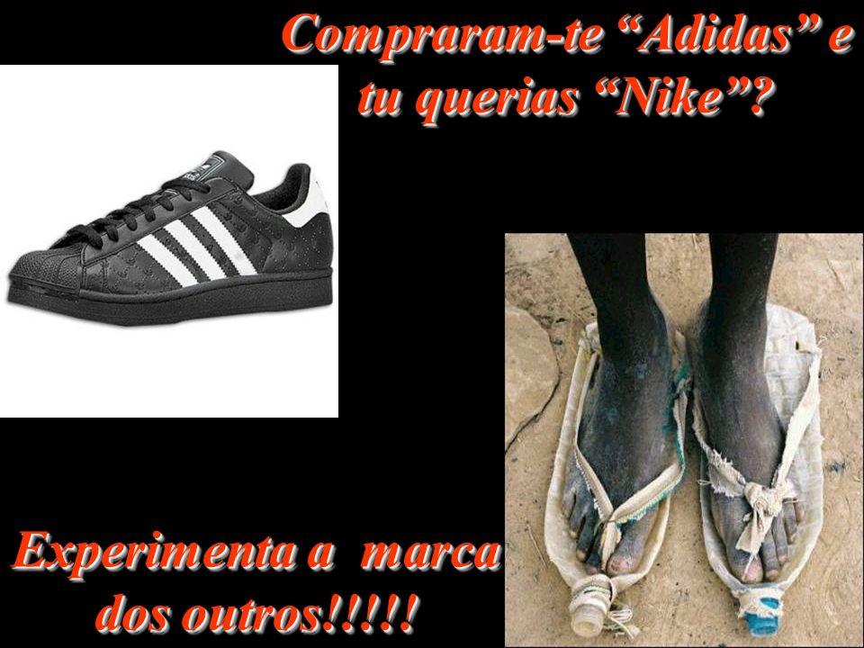 Compraram-te Adidas e tu querias Nike? Experimenta a marca dos outros!!!!!