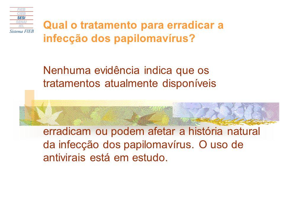 Nem todos os tipos de papilomavírus podem se transformar em um tumor maligno As pessoas podem se prevenir dos HPV com o uso da camisinha que diminui a