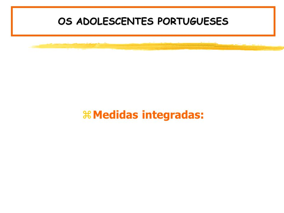OS ADOLESCENTES PORTUGUESES: Imagem do Corpo - Dieta Idade