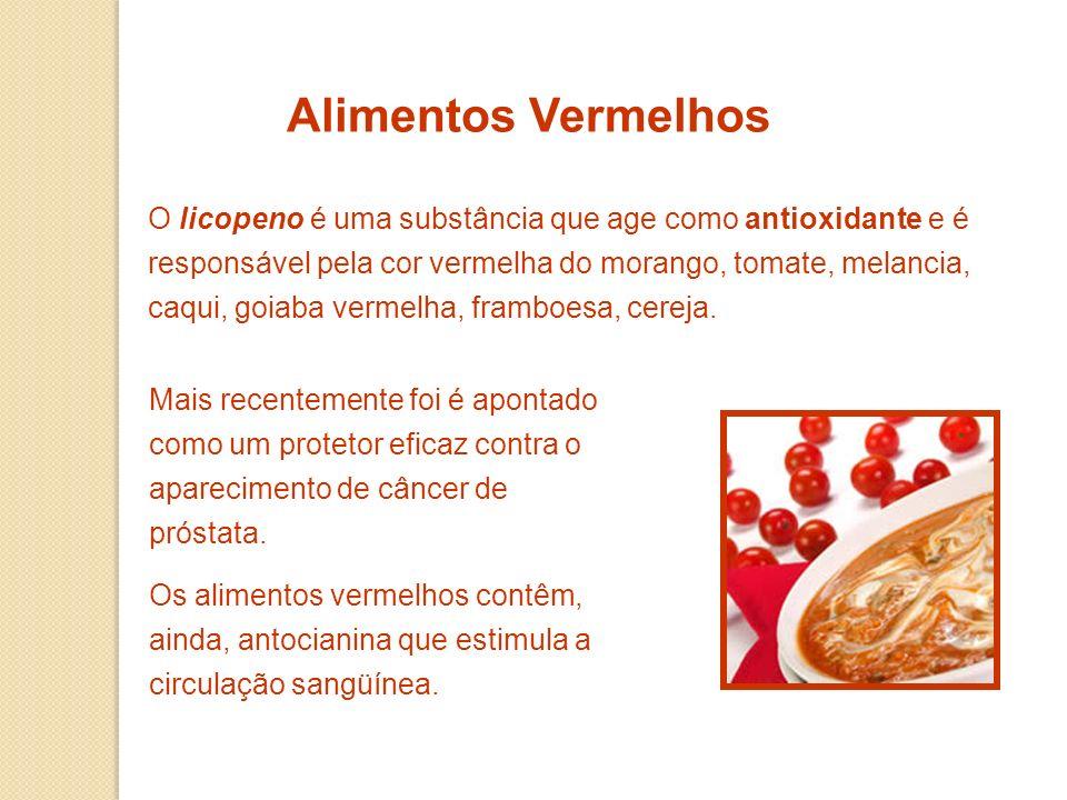 Alimentos Vermelhos O licopeno é uma substância que age como antioxidante e é responsável pela cor vermelha do morango, tomate, melancia, caqui, goiaba vermelha, framboesa, cereja.