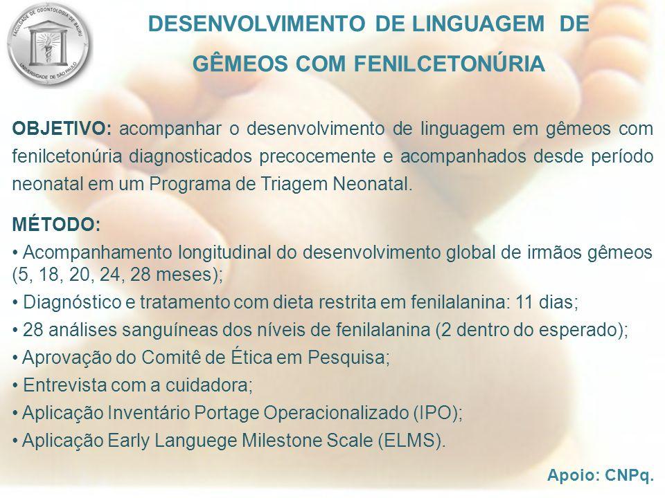 OBJETIVO: acompanhar o desenvolvimento de linguagem em gêmeos com fenilcetonúria diagnosticados precocemente e acompanhados desde período neonatal em