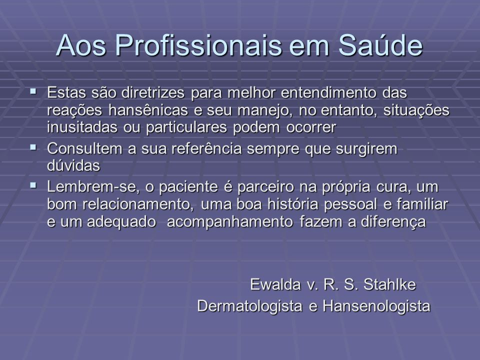 RECONHECER E TRATAR REAÇÕES HANSÊNICAS RECONHECER E TRATAR REAÇÕES HANSÊNICAS Bibliografia Manual elaborado pelo grupo coordenado pela Manual elaborado pelo grupo coordenado pela Dra Ana Regina Coelho de Andrade - Minas Gerais Manual do MS Manual do MS Manual de Lepra Ridley e Jopling Manual de Lepra Ridley e Jopling International Journal Leprosy International Journal Leprosy Ewalda Stahlke Ewalda Stahlke CRE Metropolitano CRE Metropolitano Secretaria de Estado da Saúde do Paraná Secretaria de Estado da Saúde do Paraná