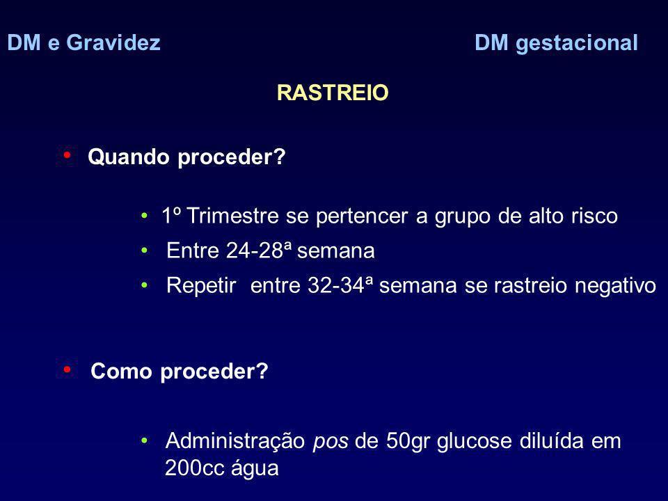 DM e GravidezDM gestacional RASTREIO Quando proceder.