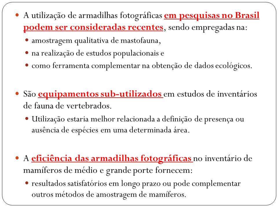 A utilização de armadilhas fotográficas em pesquisas no Brasil podem ser consideradas recentes, sendo empregadas na: amostragem qualitativa de mastofa