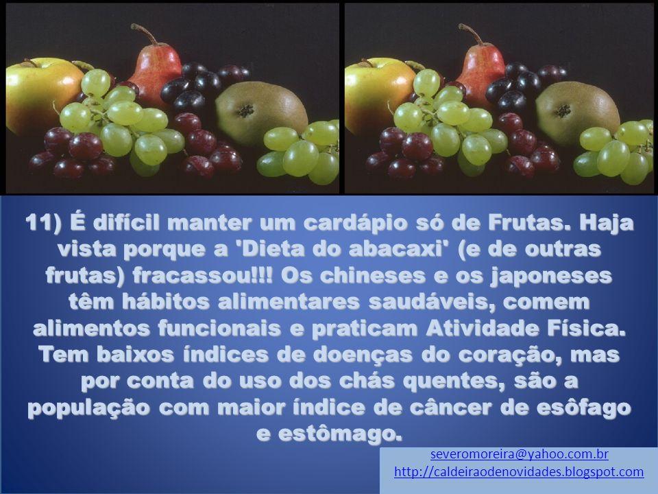 11) É difícil manter um cardápio só de Frutas.