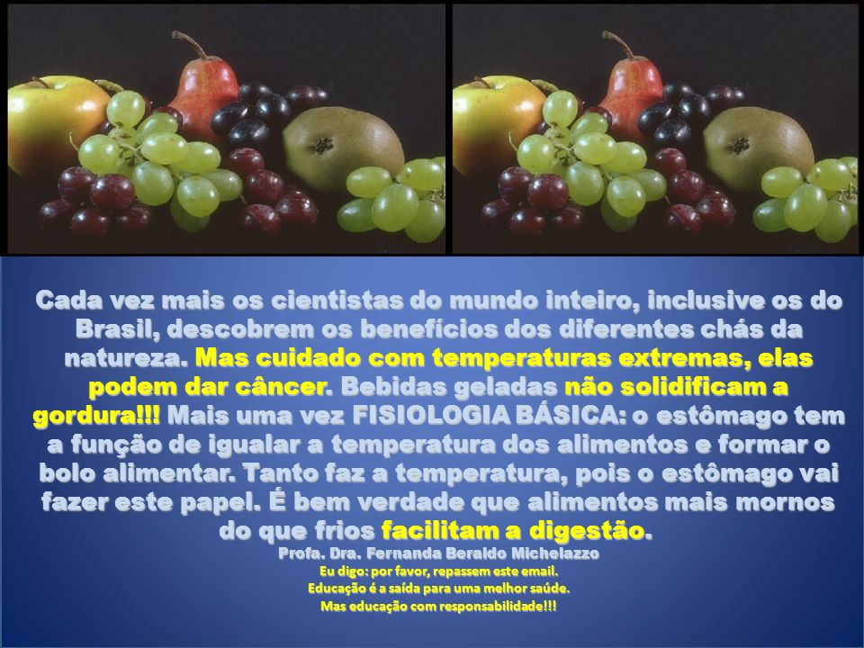 Cada vez mais os cientistas do mundo inteiro, inclusive os do Brasil, descobrem os benefícios dos diferentes chás da natureza.