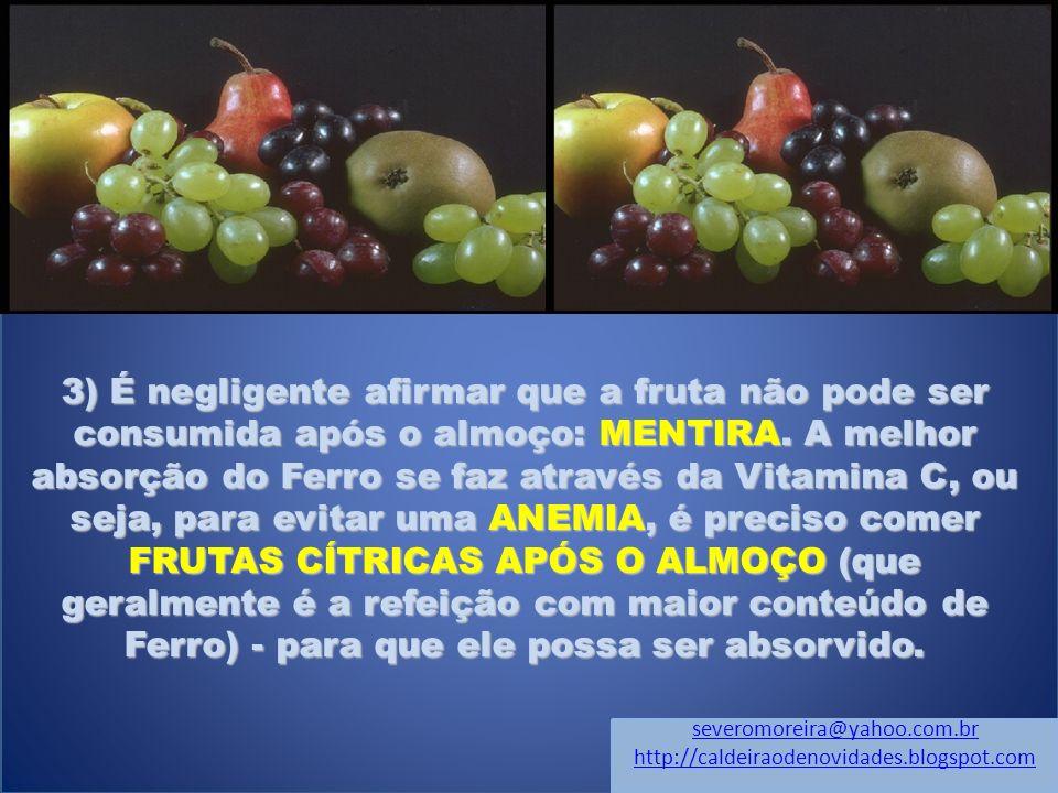 3) É negligente afirmar que a fruta não pode ser consumida após o almoço: MENTIRA.