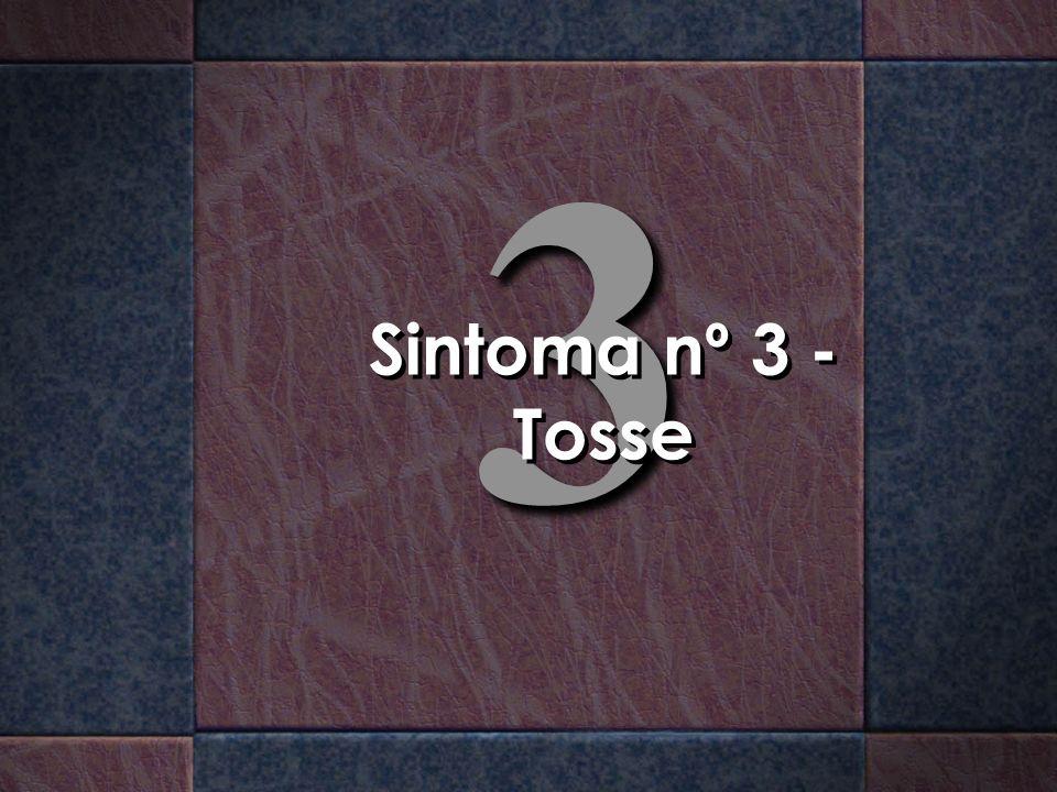 33 Sintoma nº 3 - Tosse