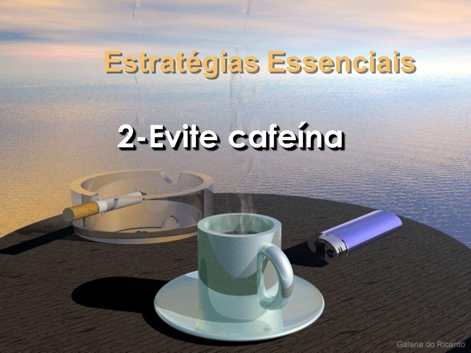 2-Evite cafeína