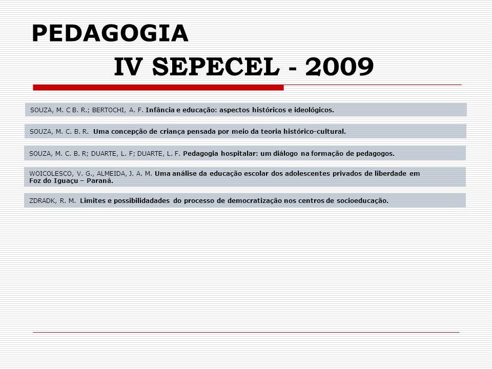 PEDAGOGIA IV SEPECEL - 2009 SOUZA, M.C. B. R.