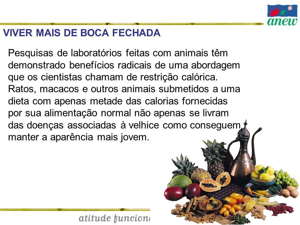 VIVER MAIS DE BOCA FECHADA Pesquisas de laboratórios feitas com animais têm demonstrado benefícios radicais de uma abordagem que os cientistas chamam