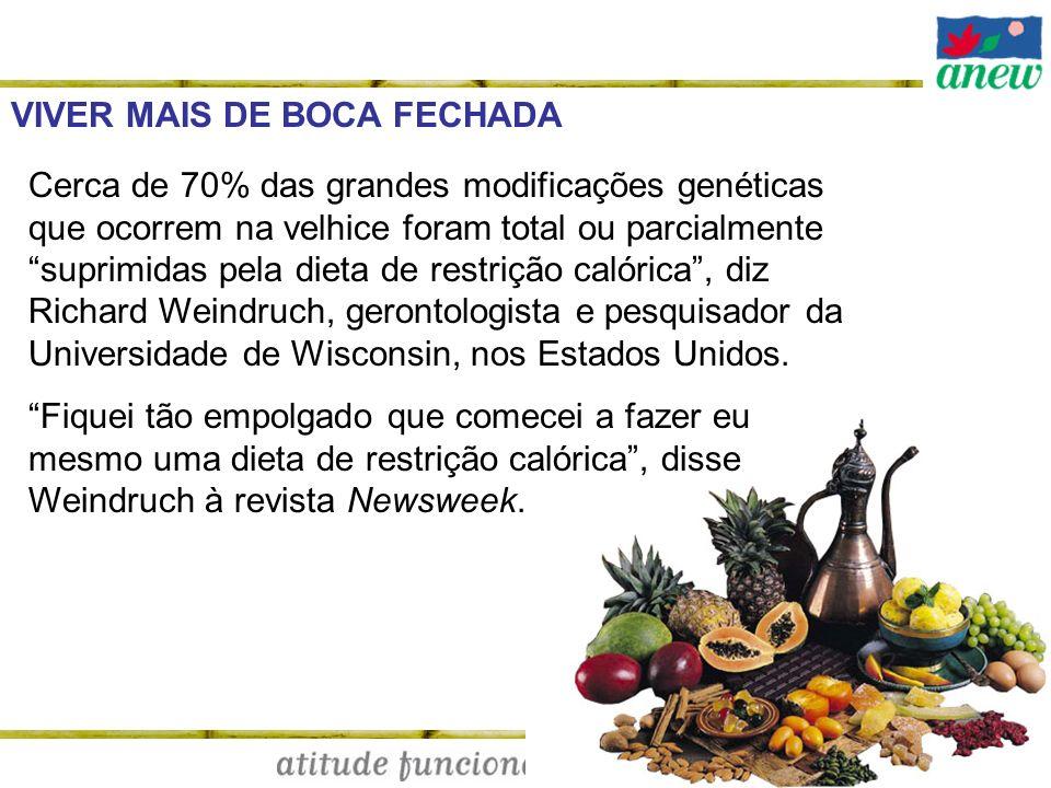 VIVER MAIS DE BOCA FECHADA Cerca de 70% das grandes modificações genéticas que ocorrem na velhice foram total ou parcialmente suprimidas pela dieta de