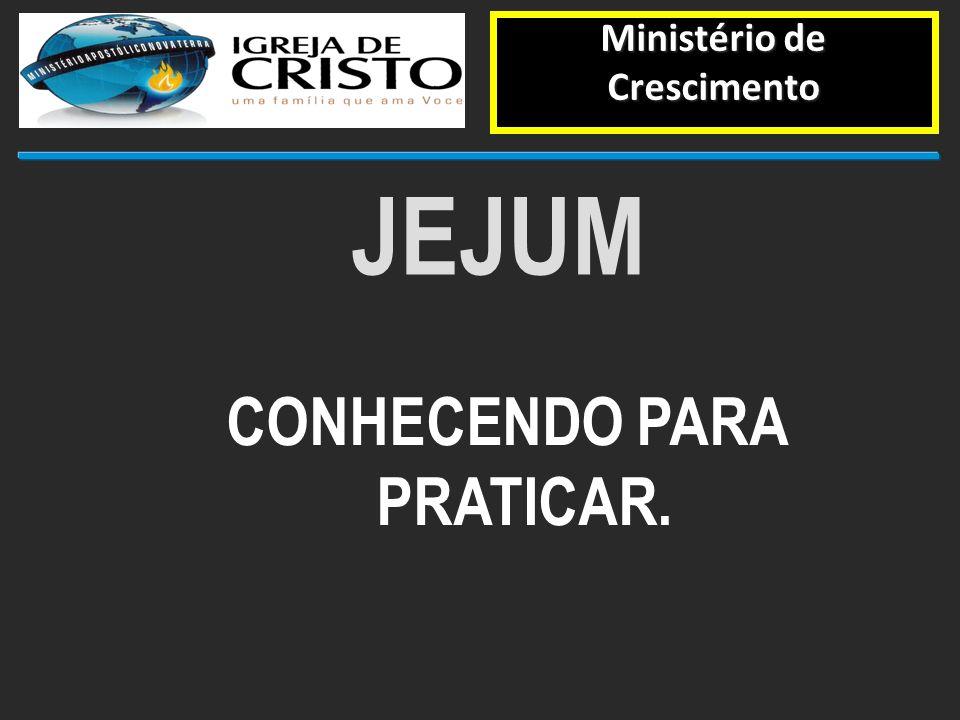 Diretoria de Adm-Financeira - DIRAD JEJUM CONHECENDO PARA PRATICAR. Ministério de Crescimento