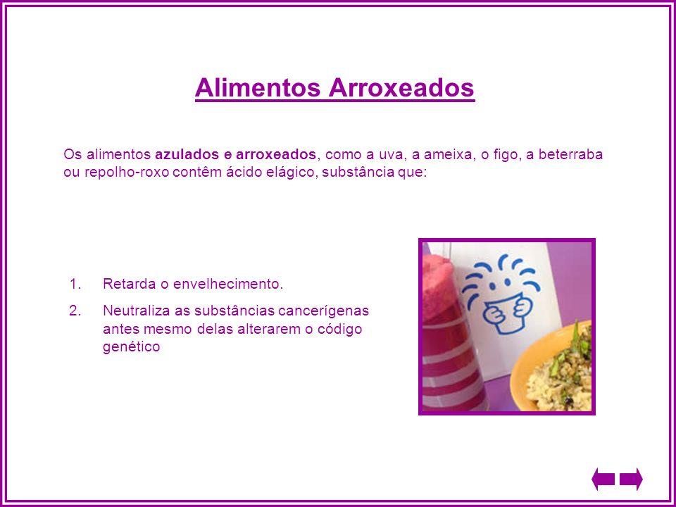 Alimentos Arroxeados Os alimentos azulados e arroxeados, como a uva, a ameixa, o figo, a beterraba ou repolho-roxo contêm ácido elágico, substância qu