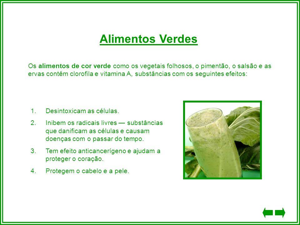 Alimentos Verdes Os alimentos de cor verde como os vegetais folhosos, o pimentão, o salsão e as ervas contêm clorofila e vitamina A, substâncias com o