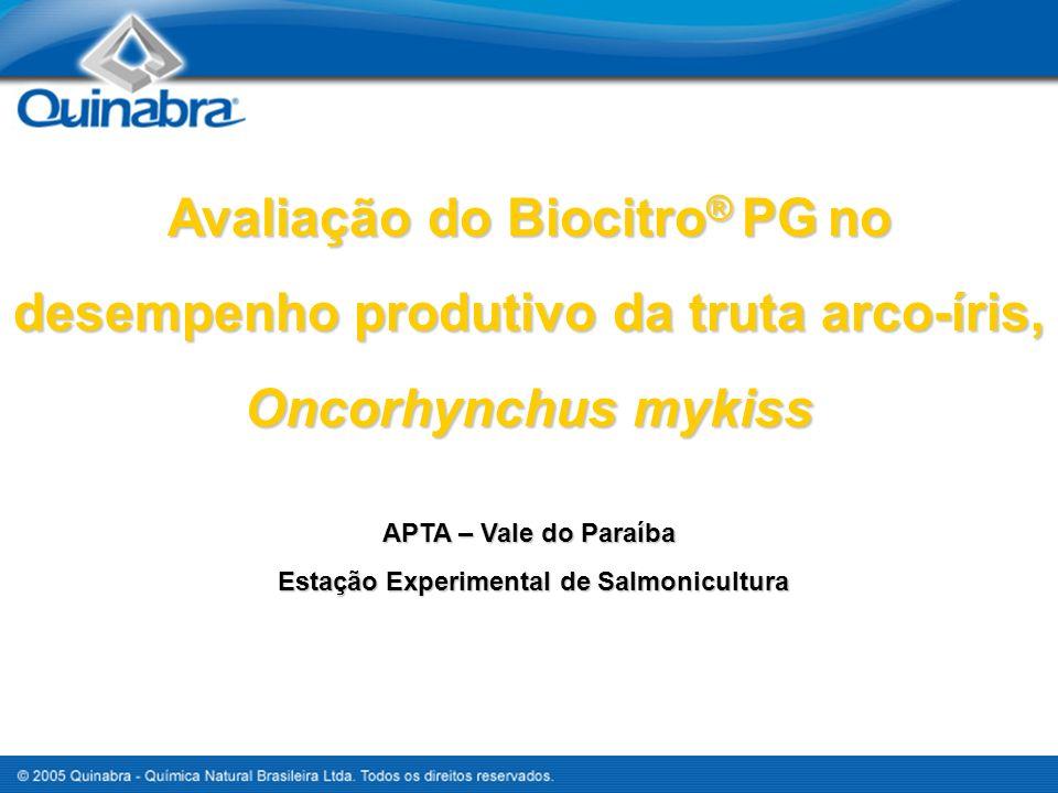 Avaliação do Biocitro ® PG no desempenho produtivo da truta arco-íris, Oncorhynchus mykiss APTA – Vale do Paraíba Estação Experimental de Salmonicultu