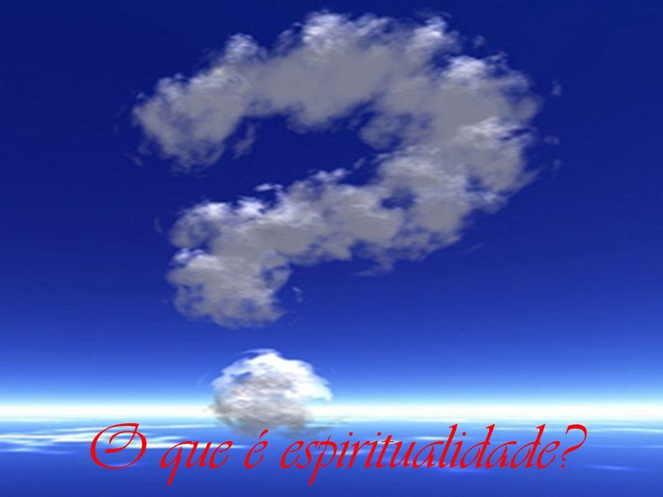 O que é espiritualidade?