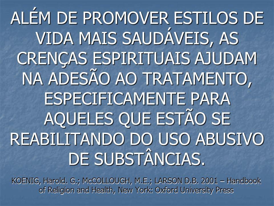 Quando a família se fortalece com o tratamento, ajuda o adicto a cultivar os valores da espiritualidade.